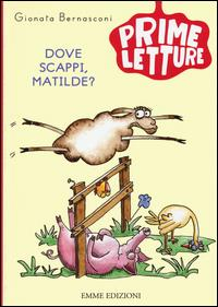 Dove scappi Matilde?