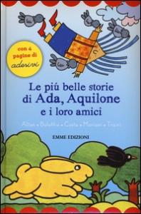 Le più belle storie di Ada, Aquilone e i loro amici