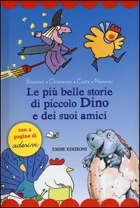 Le più belle storie di piccolo Dino e dei suoi amici