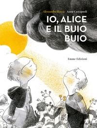 Io, Alice e il buio buio