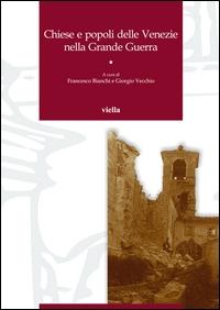 Chiese e popoli delle Venezie nella grande guerra