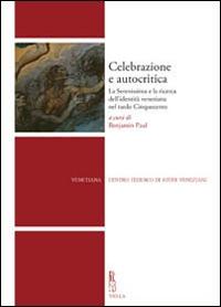 Celebrazione e autocritica: la Serenissima e la ricerca dell'identità veneziana nel tardo Cinquecento