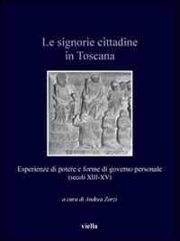 Le signorie cittadine in Toscana