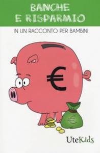 Banche e risparmio in un racconto per bambini