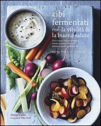 Cibi fermentati per la vitalità & la buona salute