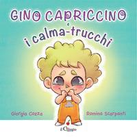 Gino Capriccino e i calma-trucchi