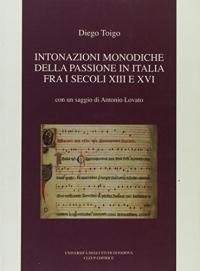 Intonazioni monodiche della passione in Italia fra i secoli 13