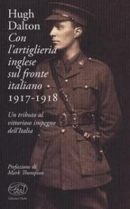Con l'artiglieria inglese sul fronte italiano, 1917-1918