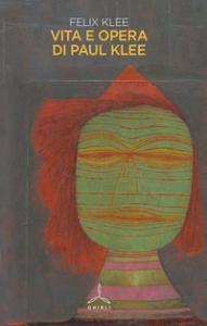 Vita e opera di Paul Klee