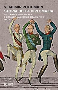 Vol. 2: Dalle rivoluzioni d' America e di Francia alla Comune di Parigi (1871)