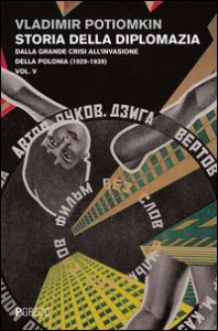 Vol. 5: Dalla grande crisi all' invasione della Polonia (1929-1939)