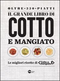 Il grande libro di Cotto e mangiato