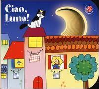 Ciao, luna!
