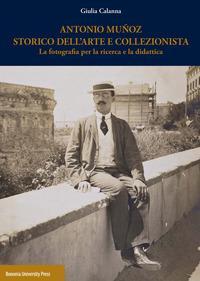 Antonio Muñoz storico dell'arte e collezionista