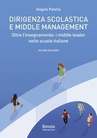 Vol. 2: Oltre l'insegnamento: i middle leader nelle scuole italiane