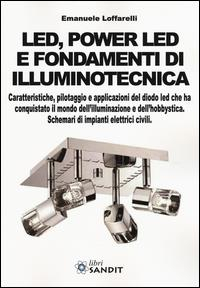Led, power led e fondamenti di illuminotecnica