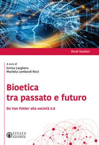 Bioetica tra passato e futuro