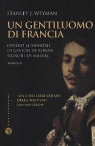 Un gentiluomo di Francia, ovvero Le memorie di Gaston de Bonne, signore di Marsac