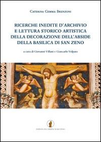 Ricerche inedite d'archivio e lettura storico artistica della decorazione dell'abside della basilica di San Zeno