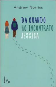 Da quando ho incontrato Jessica