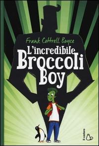 L' incredibile broccoli boy