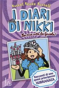 I diari di Nikki. La mia vita da favola!