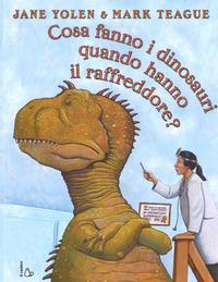 Cosa fanno i dinosauri quando hanno il raffreddore?