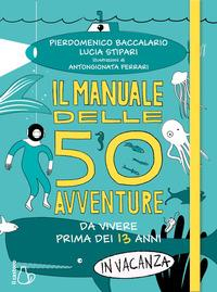 Il manuale delle 50 avventure da vivere prima dei 13 anni in vacanza