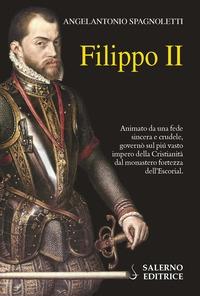 Filippo 2. / Angelantonio Spagnoletti