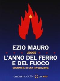 Ezio Mauro legge L'anno del ferro e del fuoco [Audiolibro]