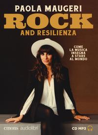 Rock and resilienza [Audioregistrazione]
