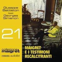 Giuseppe Battiston legge Maigret e i testimoni recalcitranti [Audioregistrazione]