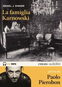 La famiglia Karnowski [Audioregistrazione]