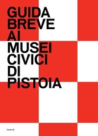 Guida breve ai musei civici di Pistoia