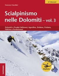 Scialpinismo nelle Dolomiti. Vol. 3, Dolomiti e Prealpi