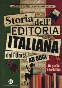 Storia dell'editoria italiana dall'Unita' ad oggi