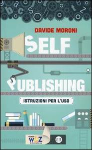 Self-publishing: istruzioni per l'uso
