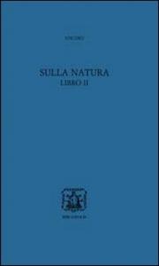 Sulla natura. Libro II