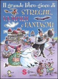 Il grande libro-gioco di streghe, vampiri e fantasmi