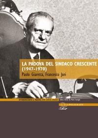 La Padova del sindaco Crescente (1947-1970)