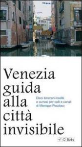 Venezia, guida alla città invisibile