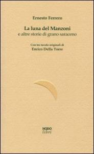 La luna del Manzoni e altre storie di grano saraceno