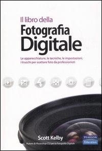 Il  libro della Fotografia Digitale