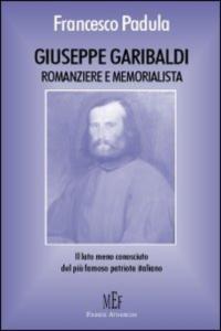 Garibaldi romanziere e memorialista