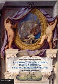 La schedatura delle opere d'arte a Bologna e nel suo territorio nel 1820