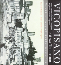 Vicopisano e il suo territorio: San Giovanni alla Vena, Cucigliana, Lugnano, Uliveto, Caprona/ P. Barbieri ... [et al]; Moreno Bertini (a cura di)