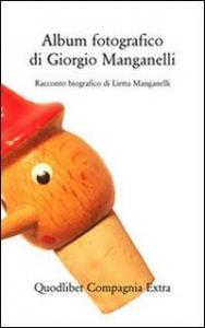 Album fotografico di Giorgio Manganelli