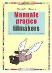 Manuale pratico per filmakers