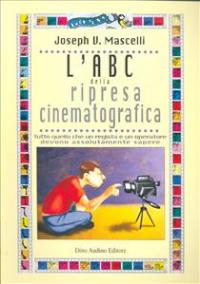 L'ABC della ripresa cinematografica