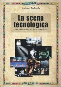 La scena tecnologica